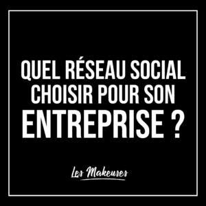 Quel réseau social choisir pour son entreprise?