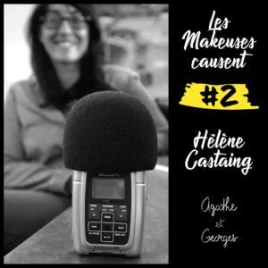 Les Makeuses causent – épisode 2 : Hélène Castaing